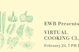 EWB Presents: Virtual Cooking Class - February 24, 7 PM EST